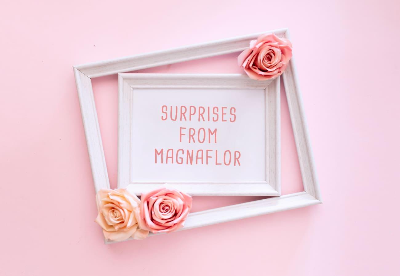 Surprises From Magnaflor
