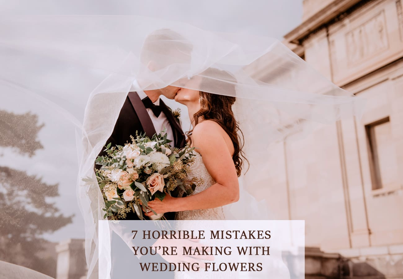 7 Horrible Mistakes You're Making With Wedding Flowers