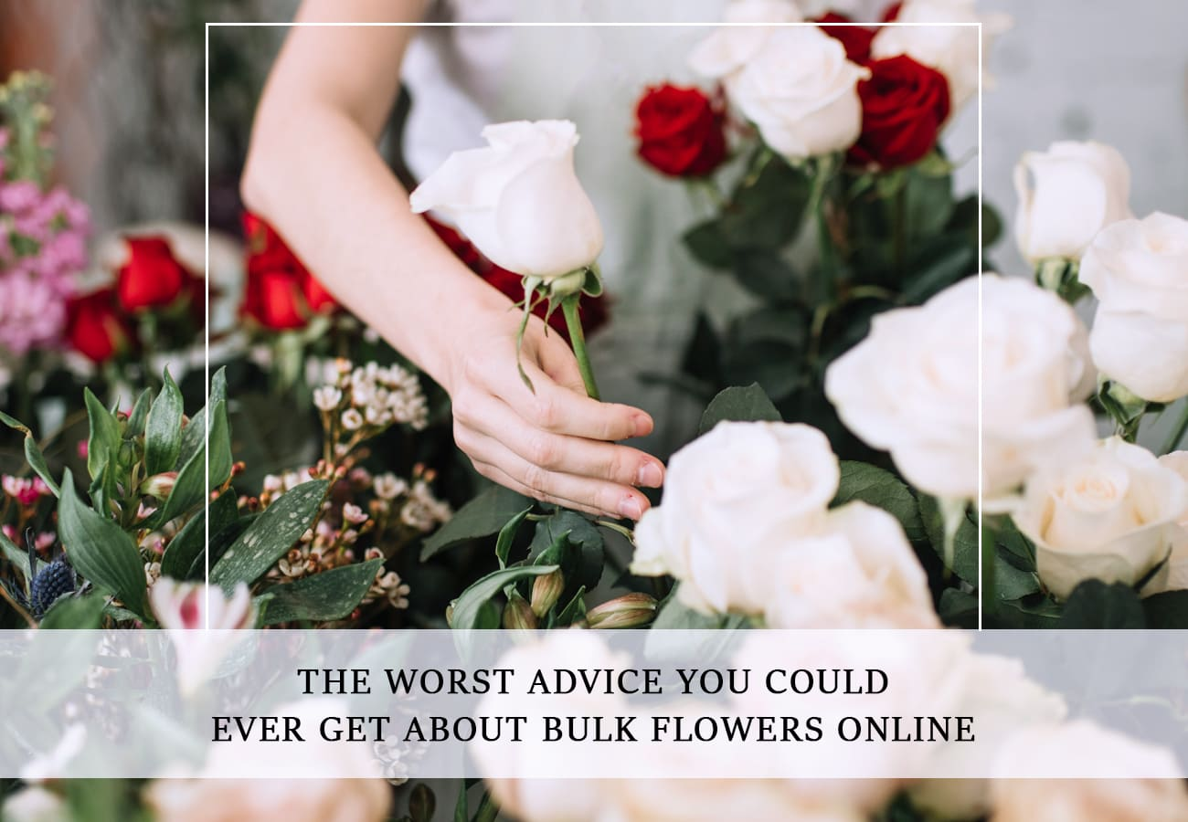 The Worst Advice You Could Ever Get About Bulk Flowers Online